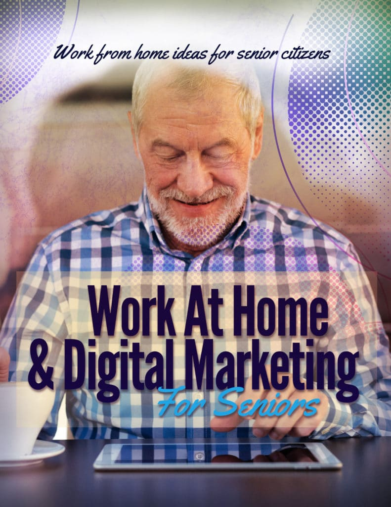 Work At Home Digital marketing for seniors